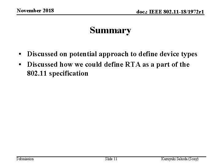 November 2018 doc. : IEEE 802. 11 -18/1972 r 1 Summary • Discussed on
