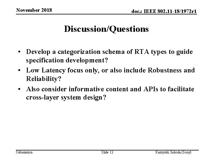 November 2018 doc. : IEEE 802. 11 -18/1972 r 1 Discussion/Questions • Develop a