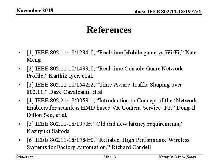 November 2018 doc. : IEEE 802. 11 -18/1972 r 1 References • [1] IEEE