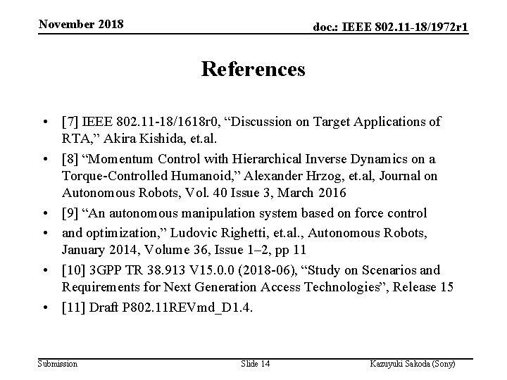 November 2018 doc. : IEEE 802. 11 -18/1972 r 1 References • [7] IEEE