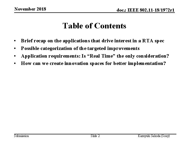 November 2018 doc. : IEEE 802. 11 -18/1972 r 1 Table of Contents •