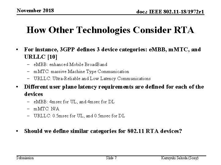 November 2018 doc. : IEEE 802. 11 -18/1972 r 1 How Other Technologies Consider