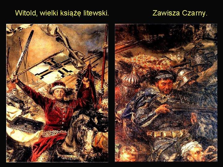 Witold, wielki książę litewski. Zawisza Czarny. 18
