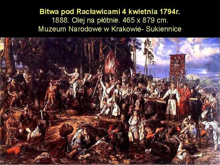 Bitwa pod Racławicami 4 kwietnia 1794 r. 1888. Olej na płótnie. 465 x 879