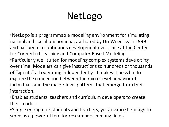 Net. Logo • Net. Logo is a programmable modeling environment for simulating natural and