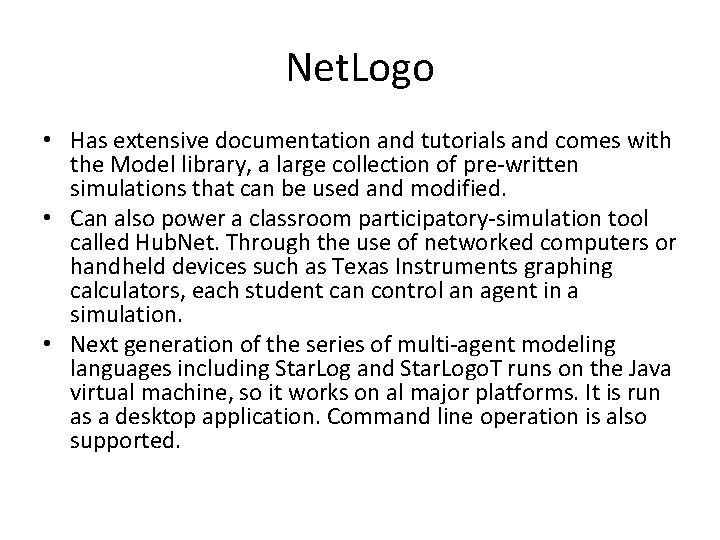 Net. Logo • Has extensive documentation and tutorials and comes with the Model library,