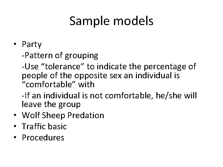 """Sample models • Party -Pattern of grouping -Use """"tolerance"""" to indicate the percentage of"""
