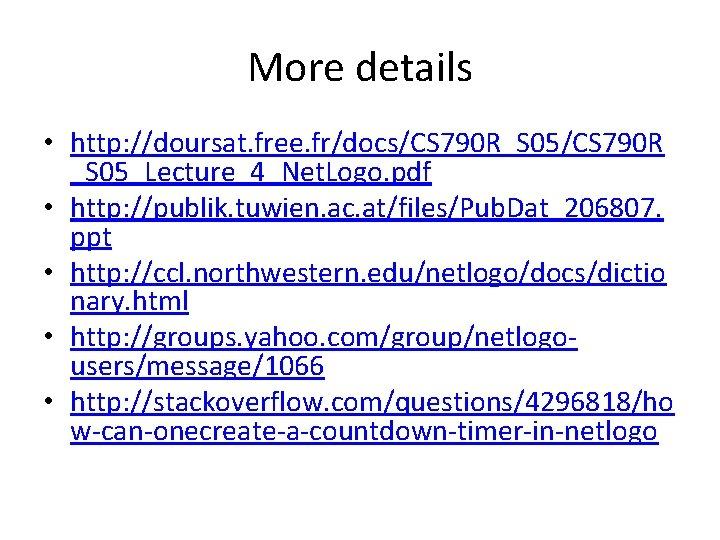 More details • http: //doursat. free. fr/docs/CS 790 R_S 05/CS 790 R _S 05_Lecture_4_Net.