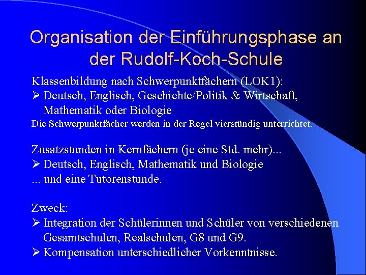 Organisation der Einführungsphase an der Rudolf-Koch-Schule Klassenbildung nach Schwerpunktfächern (LOK 1): Ø Deutsch, Englisch,