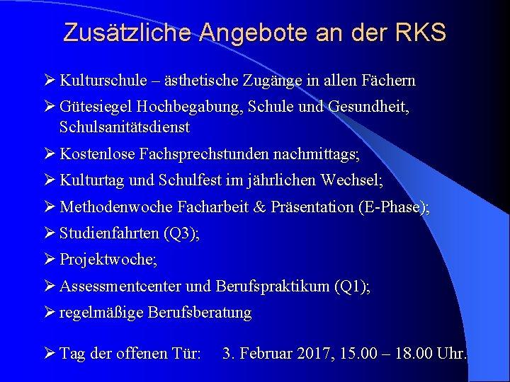 Zusätzliche Angebote an der RKS Ø Kulturschule – ästhetische Zugänge in allen Fächern Ø