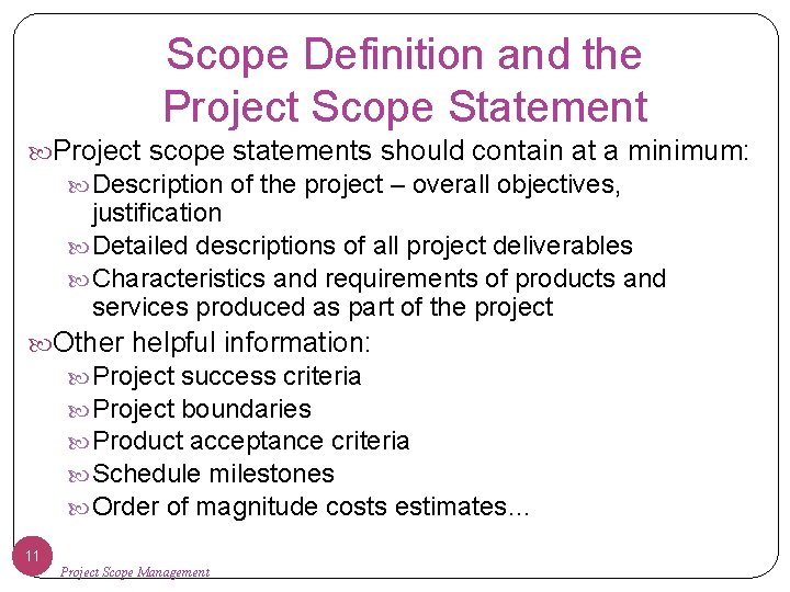 Scope Definition and the Project Scope Statement Project scope statements should contain at a