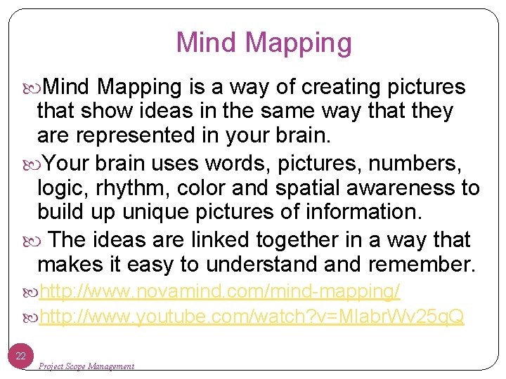 Mind Mapping is a way of creating pictures that show ideas in the same