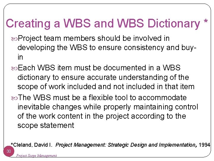 Creating a WBS and WBS Dictionary * Project team members should be involved in