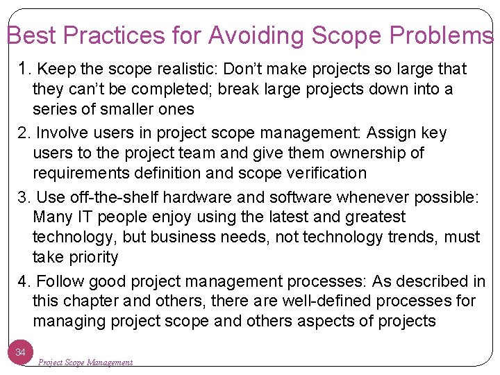 Best Practices for Avoiding Scope Problems 1. Keep the scope realistic: Don't make projects