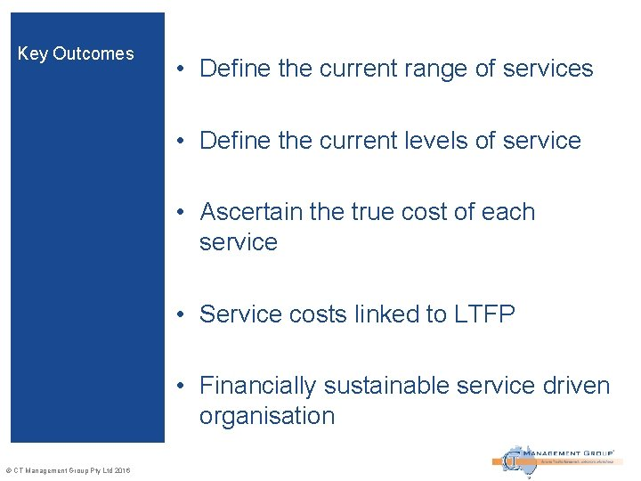 Key Outcomes • Define the current range of services • Define the current levels