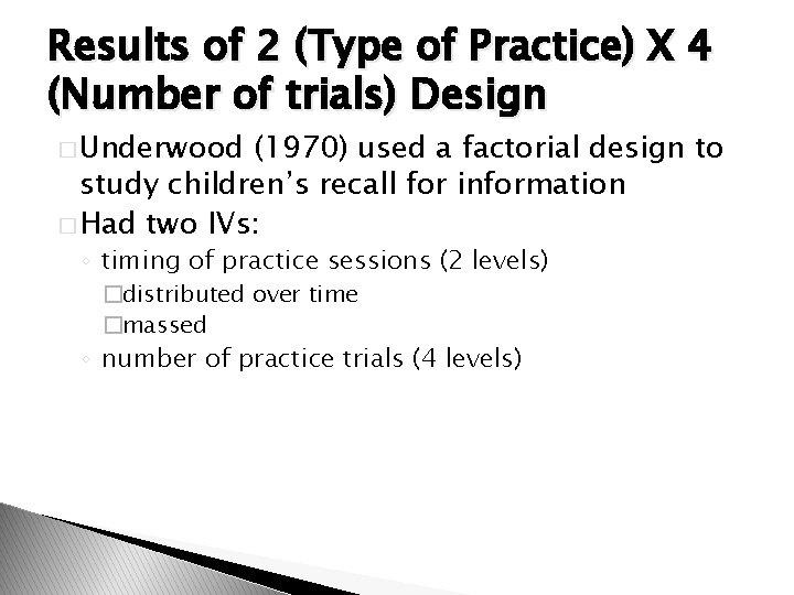 Results of 2 (Type of Practice) X 4 (Number of trials) Design � Underwood