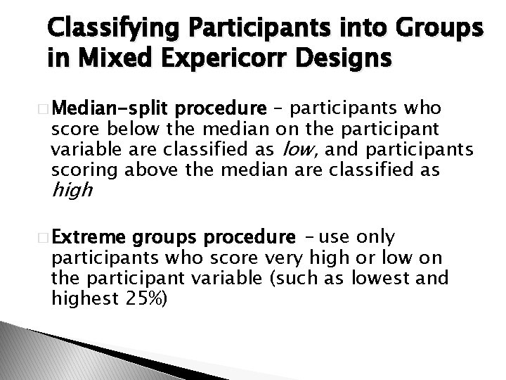 Classifying Participants into Groups in Mixed Expericorr Designs � Median-split procedure – participants who