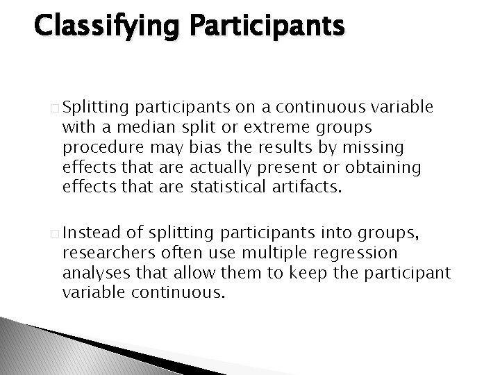 Classifying Participants � Splitting participants on a continuous variable with a median split or
