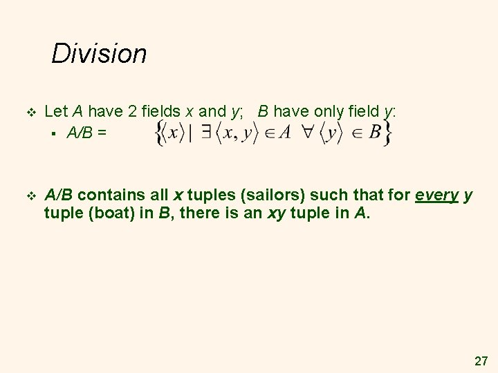 Division v Let A have 2 fields x and y; B have only field