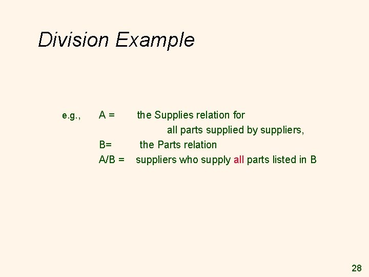 Division Example e. g. , A= B= A/B = the Supplies relation for all