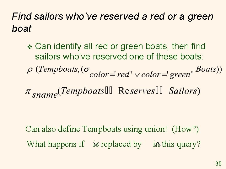 Find sailors who've reserved a red or a green boat v Can identify all