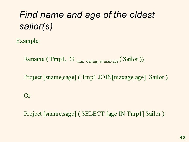 Find name and age of the oldest sailor(s) Example: Rename ( Tmp 1, G