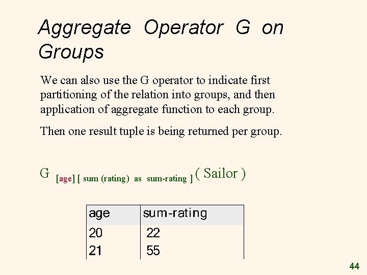 Aggregate Operator G on Groups We can also use the G operator to indicate