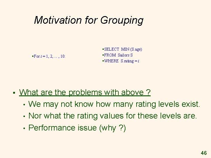 Motivation for Grouping §For i = 1, 2, . . . , 10: §
