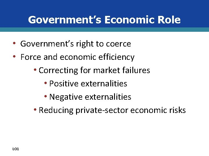 Government's Economic Role • Government's right to coerce • Force and economic efficiency •