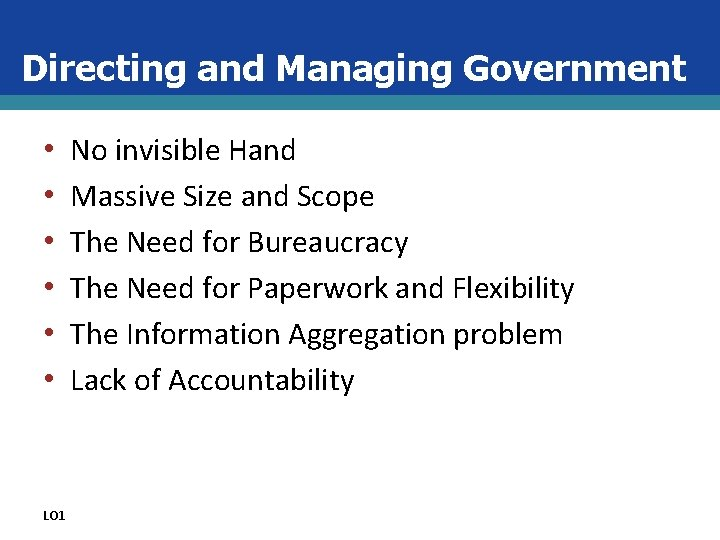 Directing and Managing Government • • • LO 1 No invisible Hand Massive Size