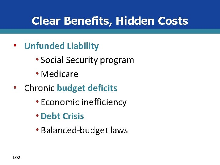 Clear Benefits, Hidden Costs • Unfunded Liability • Social Security program • Medicare •