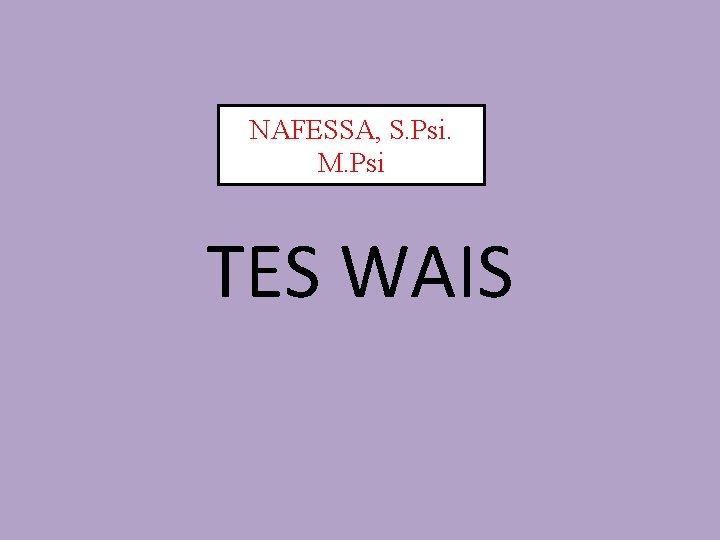 NAFESSA, S. Psi. M. Psi TES WAIS