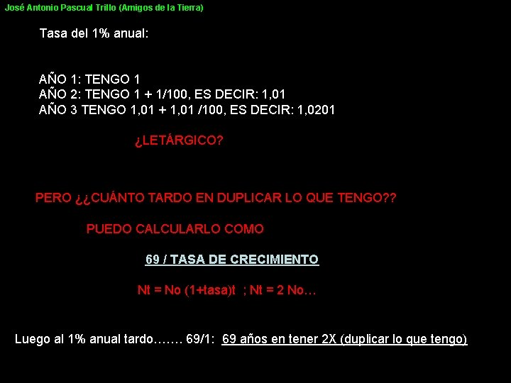 José Antonio Pascual Trillo (Amigos de la Tierra) Tasa del 1% anual: AÑO 1: