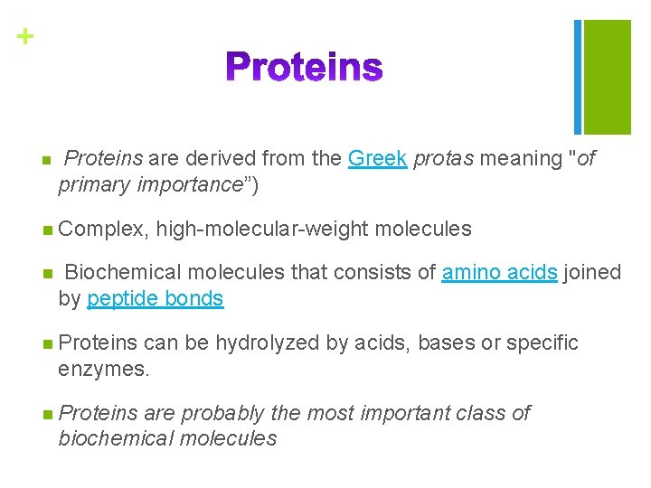 """+ n Proteins are derived from the Greek protas meaning """"of primary importance"""") n"""