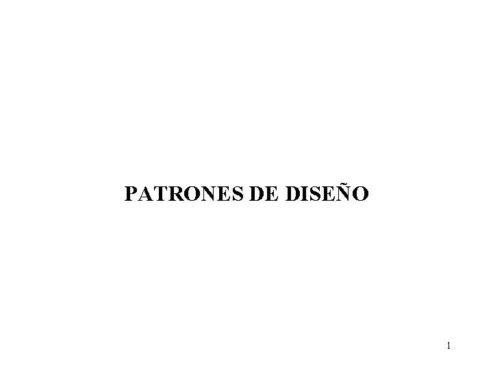 PATRONES DE DISEÑO 1