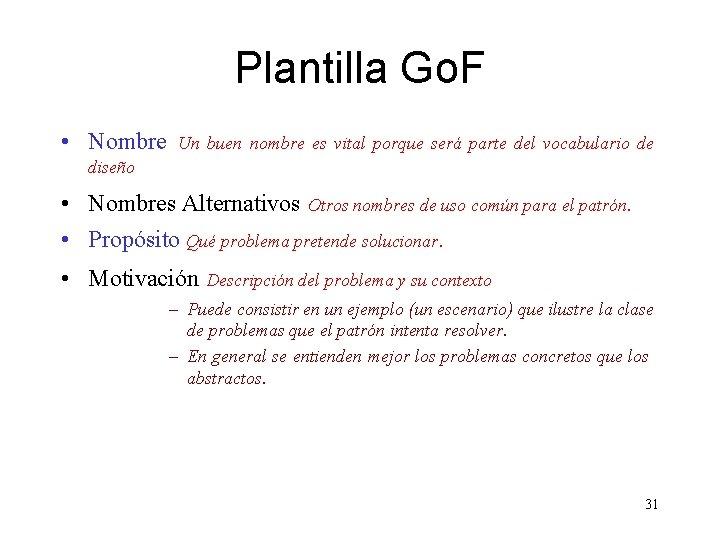 Plantilla Go. F • Nombre Un buen nombre es vital porque será parte del