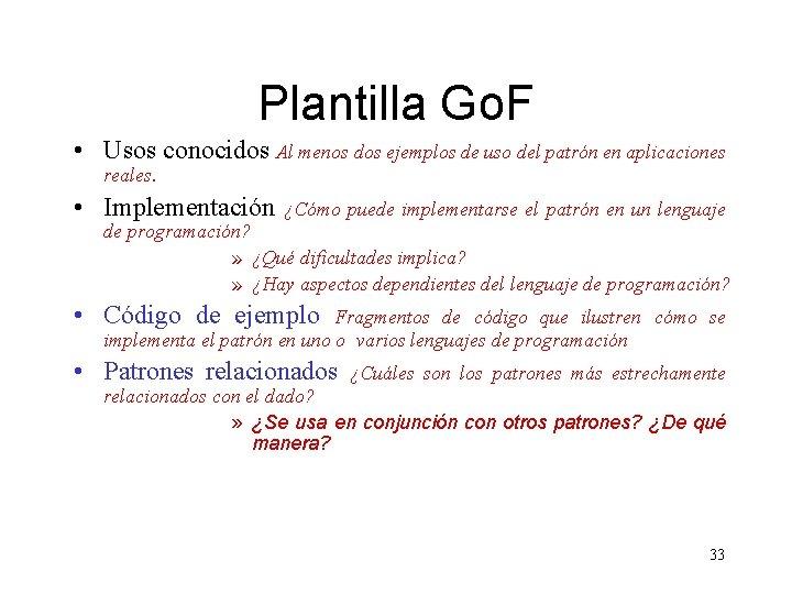 Plantilla Go. F • Usos conocidos Al menos dos ejemplos de uso del patrón
