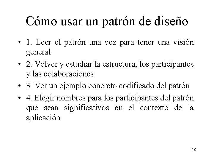 Cómo usar un patrón de diseño • 1. Leer el patrón una vez para
