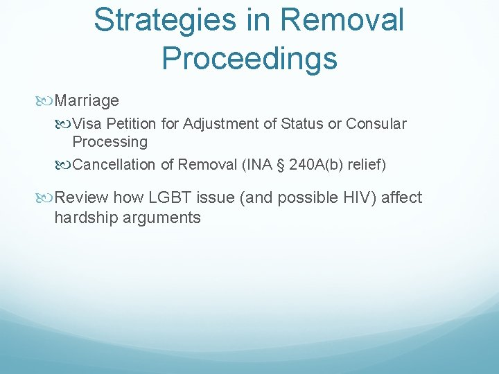 Strategies in Removal Proceedings Marriage Visa Petition for Adjustment of Status or Consular Processing