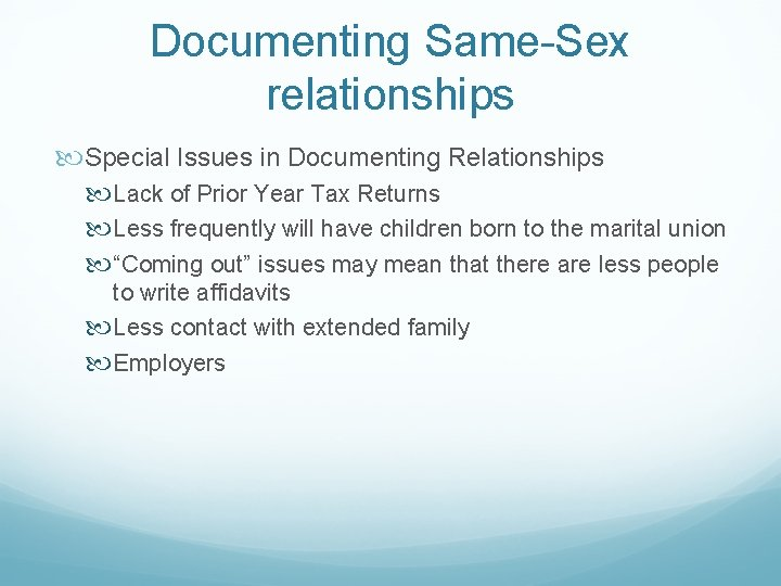 Documenting Same-Sex relationships Special Issues in Documenting Relationships Lack of Prior Year Tax Returns