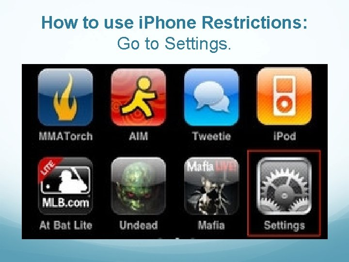 How to use i. Phone Restrictions: Go to Settings.