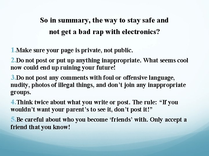 So in summary, the way to stay safe and not get a bad rap