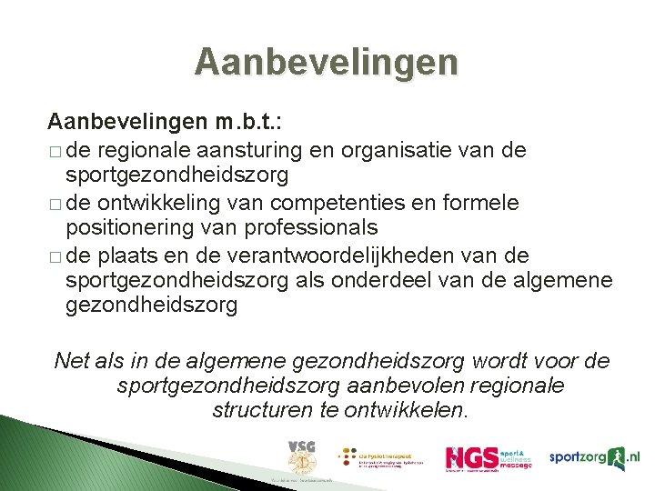 Aanbevelingen m. b. t. : � de regionale aansturing en organisatie van de sportgezondheidszorg
