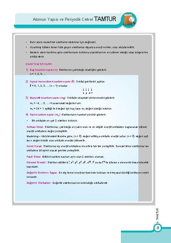 Atomun Yapısı ve Periyodik Cetvel TAMTUR • Bohr atom modeli tek elektronlu sistemler için