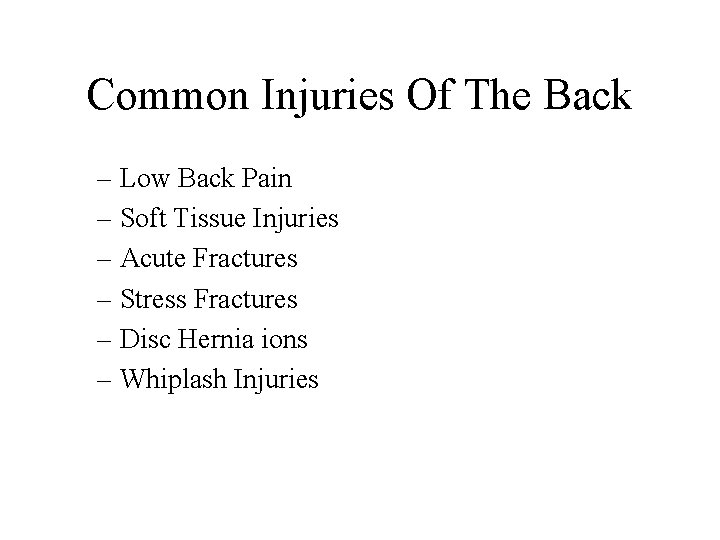 Common Injuries Of The Back – Low Back Pain – Soft Tissue Injuries –
