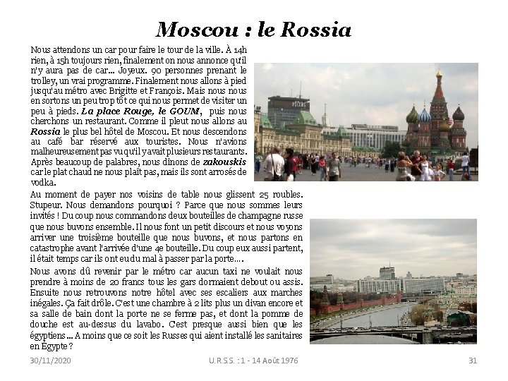 Moscou : le Rossia Nous attendons un car pour faire le tour de la