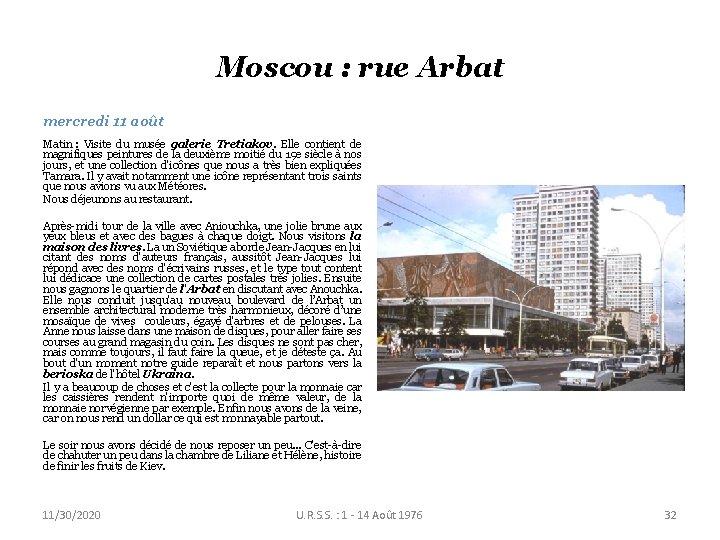 Moscou : rue Arbat mercredi 11 août Matin : Visite du musée galerie Tretiakov.