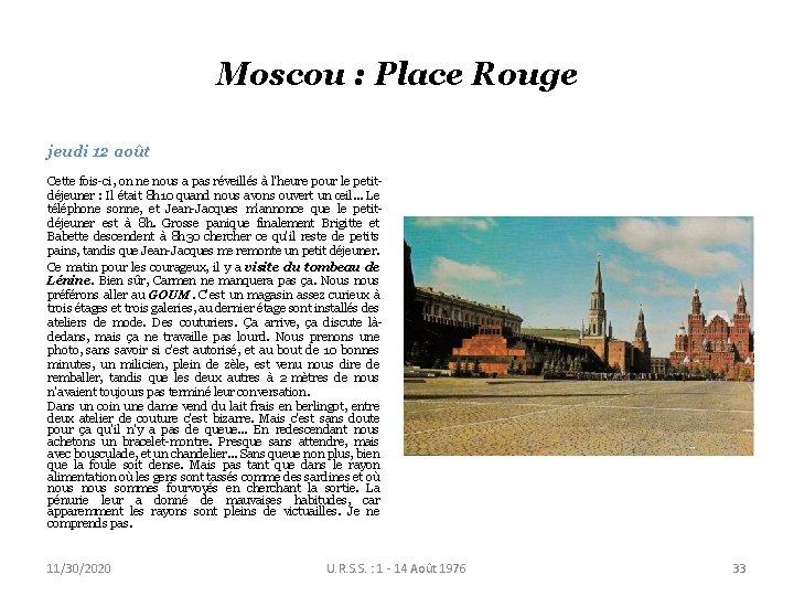 Moscou : Place Rouge jeudi 12 août Cette fois-ci, on ne nous a pas