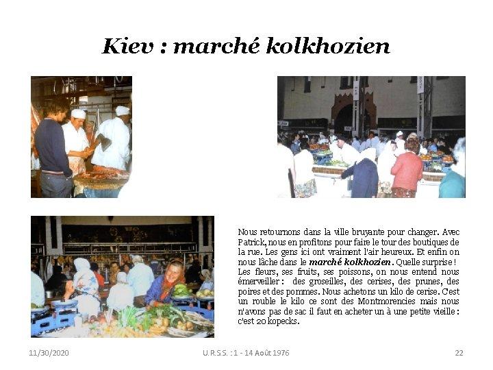 Kiev : marché kolkhozien Nous retournons dans la ville bruyante pour changer. Avec Patrick,