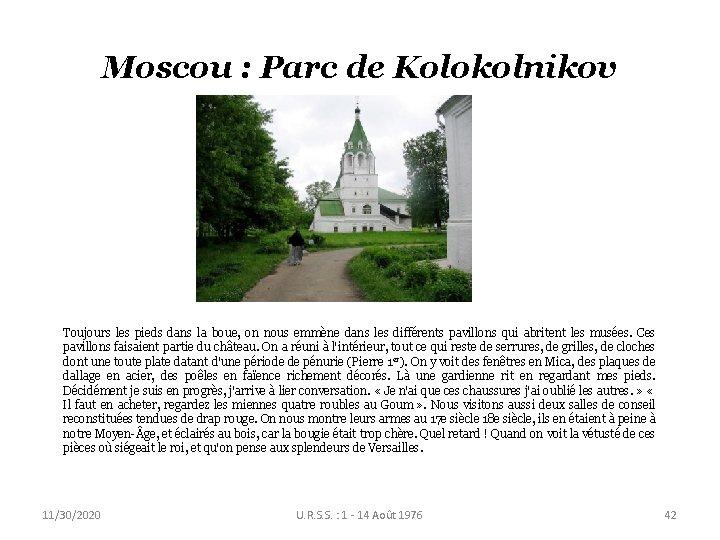 Moscou : Parc de Kolokolnikov Toujours les pieds dans la boue, on nous emmène